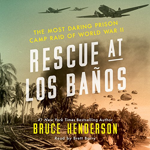 Rescue at Los Banos Audiobook By Bruce Henderson cover art