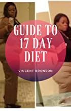 Guide to 17- Day Diet: 17-Day Diet promises quick weight loss—10 to 15 pounds over the first 17 days—through a restrictive...