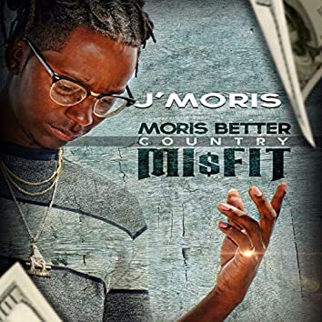 Moris Better Country Mi$fit
