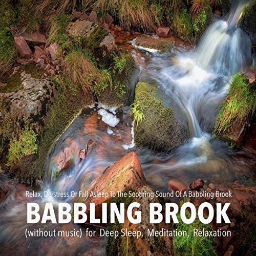 Babbling Brook (without music) for Deep Sleep, Meditation, Relaxation audiobook cover art