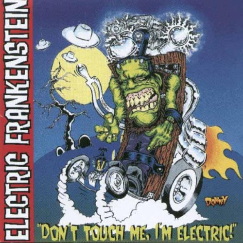 Don'T Touch Me,I'M Electric!