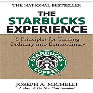 The Starbucks Experience: 5 Principles for Turning Ordinary into Extraordinary audiobook cover art