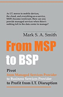 From Msp to Bsp: Pivot to Profit from It Disruption