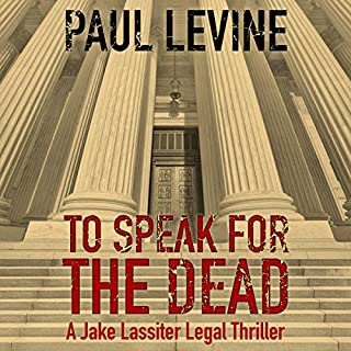 To Speak for the Dead     Jake Lassiter, Book 1              By:                                                                                                                                 Paul Levine                               Narrated by:                                                                                                                                 Luke Daniels                      Length: 10 hrs and 7 mins     397 ratings     Overall 4.2