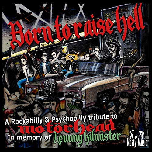 Born to Raise Hell (A Rockabilly & Psychobilly Tribute to Motörhead in Memory of Lemmy Kilmister)