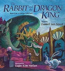 The Rabbit and the Dragon King: Based on a Korean Folk Taleby Daniel San Souci, illustrated by Eujin Kim Neilan