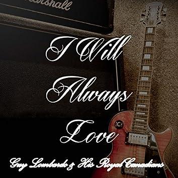 I Will Always Love Guy Lombardo & His Royal Canadians