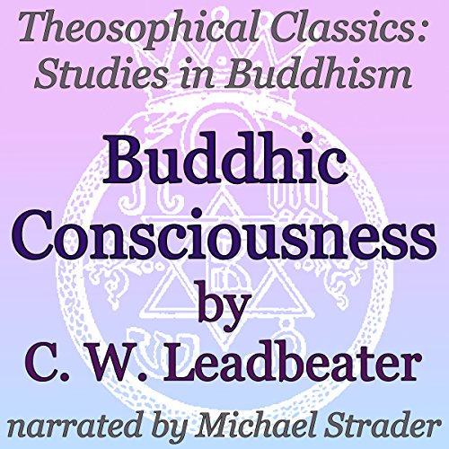 Couverture de Buddhic Consciousness: Theosophical Classics