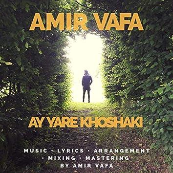Ay Yare Khoshaki