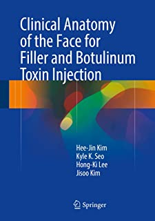 Clinical Anatomy of the Face for Filler and Botulinum Toxin Injection (English Edition)