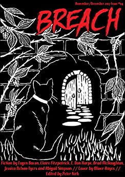 Breach - Issue #04: Science Fiction and Horror by [Eugen Bacon, Claire Fitzpatrick, Brad McNaughton, Jessica Nelson-Tyers, Abigail Simpson, E. Don Harpe, Oliver Hayes, Peter Kirk]