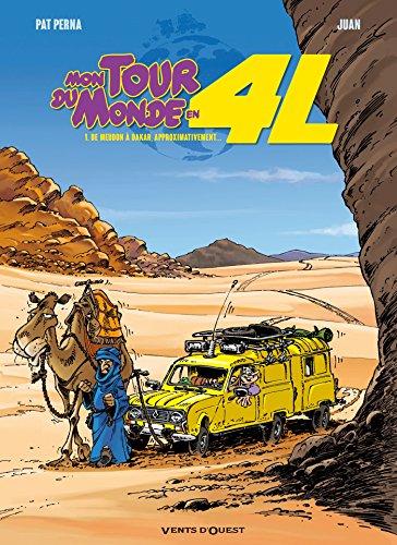 Mon tour du monde en 4L - Tome 01: De Meudon à Dakar, approximativement...