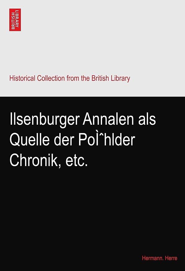 避難する地質学上に築きますIlsenburger Annalen als Quelle der Poì?hlder Chronik, etc.