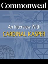 Commonweal's Interview with Cardinal Walter Kasper