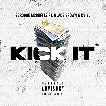 Kick It (feat. Blade Brown & KD SL)