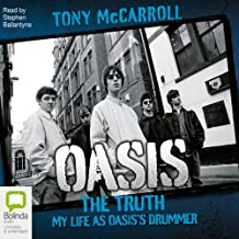 Oasis: The Truth - My Life as Oasis's Drummer