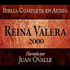 Santa Biblia - Reina Valera 2000 Biblia Completa en audio (Spanish Edition)