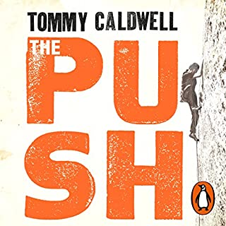 The Push                   By:                                                                                                                                 Tommy Caldwell                               Narrated by:                                                                                                                                 Johnathan McClain                      Length: 13 hrs and 27 mins     86 ratings     Overall 4.8