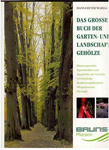 Das grosse Buch der Garten- und Landschaftsgehölze