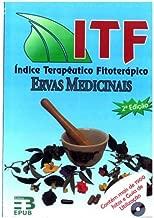 ITF Índice Terapêutico Fitoterápico: Ervas Medicinais (Portuguese Edition)