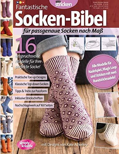 Fantastische Socken-Bibel: 16 anspruchsvolle Modelle für Ihre perfekte Socke!: 16 anspruchsvolle Modelle für Ihre perfekte Socke! / für passgenaue ... mit zwei Rundstricknadeln (simply stricken)