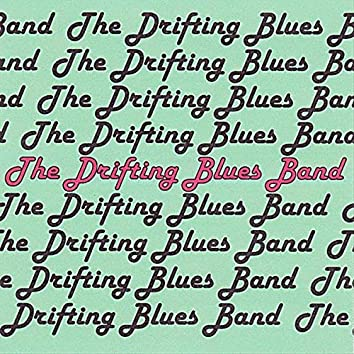 The Drifting Blues Band, Vol. I