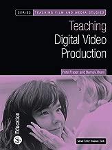 Teaching Digital Video Production (Teaching Film and Media Studies)