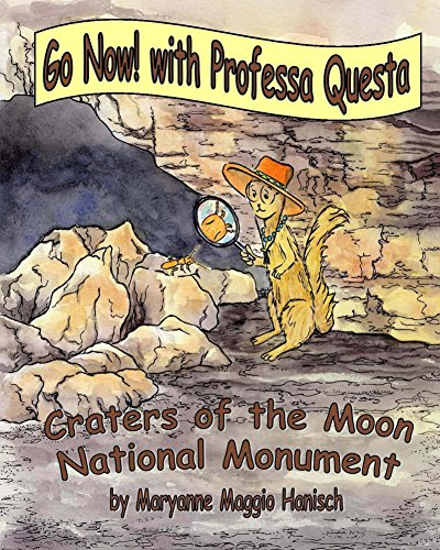 Go Now! with Professa Questa: Craters of The Moon National Monument (English Edition)