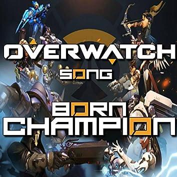 Born Champion (Overwatch Song)