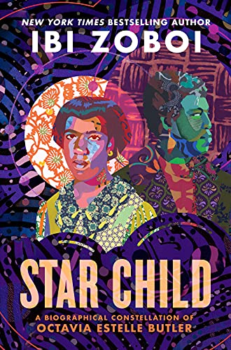 Compare Textbook Prices for Star Child: A Biographical Constellation of Octavia Estelle Butler  ISBN 9780399187384 by Zoboi, Ibi