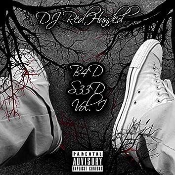 B4d S33d Vol. I