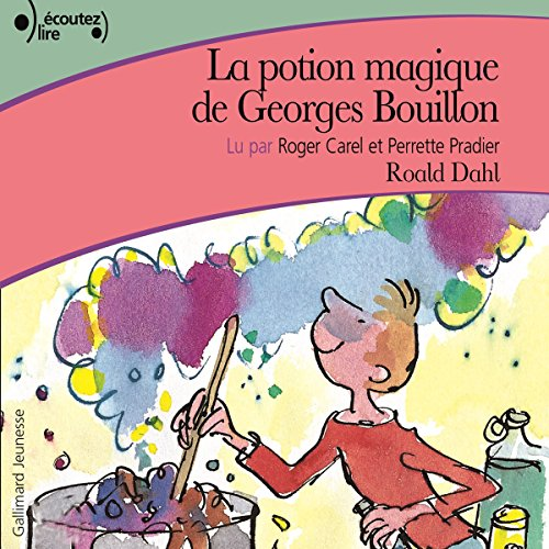 La potion magique de Georges Bouillon audiobook cover art