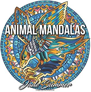 Animal Mandalas: An Adult Coloring Book with Majestic Animals, Mythical Creatures, and Beautiful Mandala Designs for Relaxation