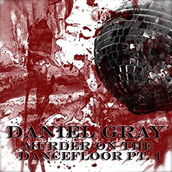 Murder on the Dancefloor Pt. 1