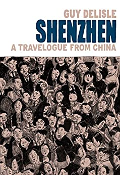 Shenzhen: A Travelogue From China by [Guy Delisle]