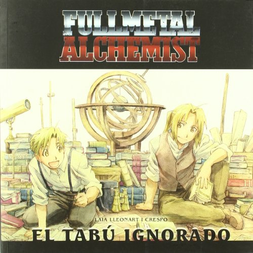 FULL METAL ALCHEMIST: EL TABU IGNORADO