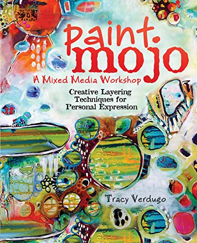 Compare Textbook Prices for Paint Mojo - A Mixed-Media Workshop: Creative Layering Techniques for Personal Expression Spi Edition ISBN 9781440333132 by Verdugo, Tracy