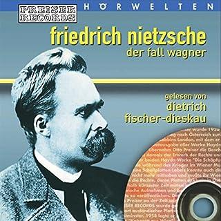 Der Fall Wagner                   Autor:                                                                                                                                 Friedrich Nietzsche                               Sprecher:                                                                                                                                 Dietrich Fischer-Dieskau                      Spieldauer: 59 Min.     18 Bewertungen     Gesamt 4,9