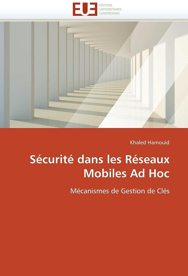 姿を消す添付最小化するSécurité Dans Les Réseaux Mobiles Ad Hoc (Omn.Univ.Europ.)