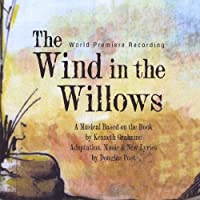 Wind in the Willows (World Premiere Recording)