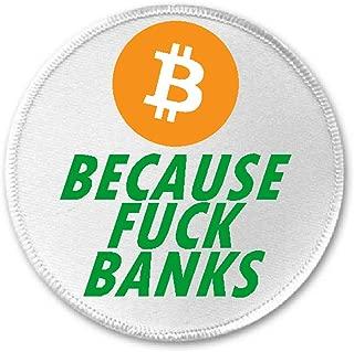 Bitcoin Because Fuck Banks - 3