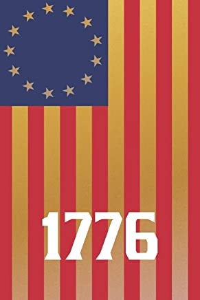 1776: Besty Ross Flag American History Battle Flag 13 colonies Notebook Journal