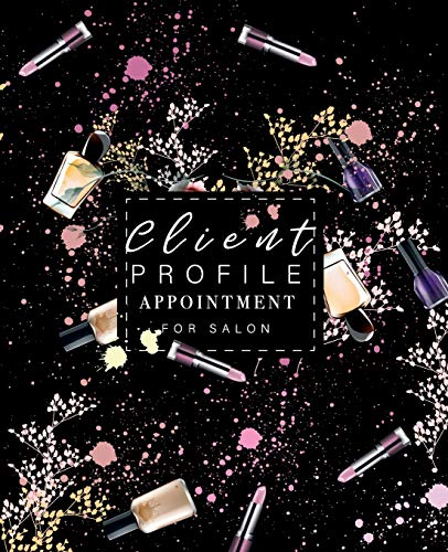 Client Profile Appointment For Salon: Best Client Record Profile And Appointment Log Book Organizer Log Book with A - Z Alphabetical Tabs For Salon Nail Hair Stylists Barbers