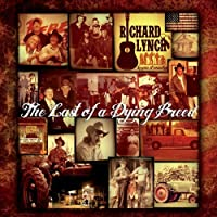 The Last of a Dying Breed by Richard Lynch (2013-05-03)