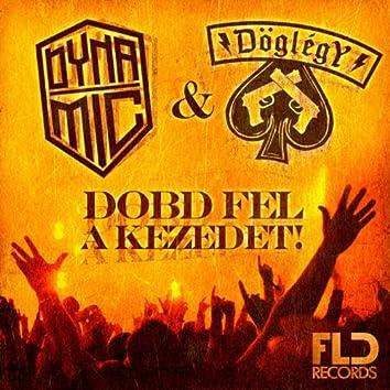 Dobd Fel A Kezedet (Radio Edit)