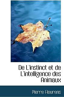 de L'Instinct Et de L'Intelligence Des Animaux
