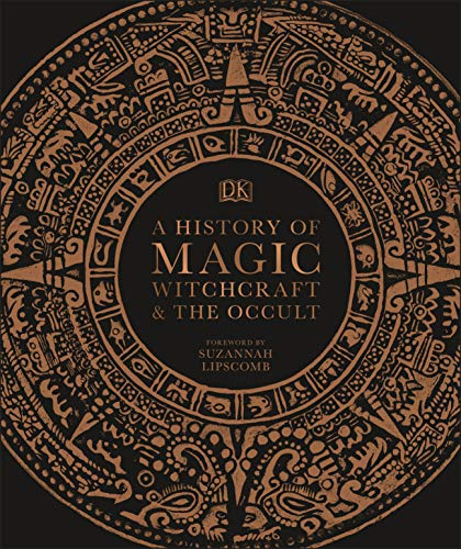 Compare Textbook Prices for A History of Magic, Witchcraft and the Occult  ISBN 9780241386118 by DK