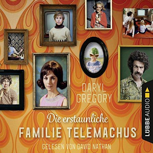 Die erstaunliche Familie Telemachus audiobook cover art