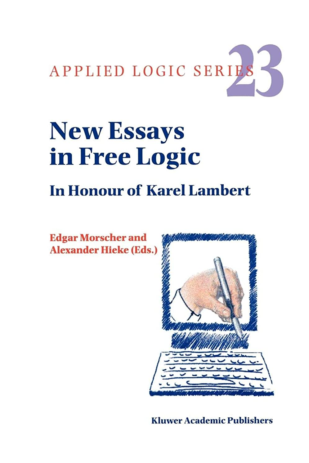 略奪アルバニー冬New Essays in Free Logic: In Honour of Karel Lambert (Applied Logic Series)