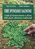 Erbe spontanee salentine. Guida al riconoscimento e all'uso delle piante alimentari tradizionali